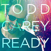 Play & Download Ready by Todd Carey | Napster