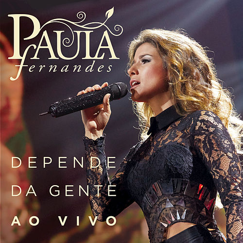 Play & Download Depende Da Gente by Paula Fernandes | Napster