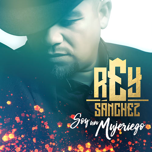 Play & Download Soy un Mujeriego by Rey Sanchez | Napster