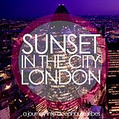 Sunset in the City: London (A Journey into Deephouse Vibes) by Various Artists