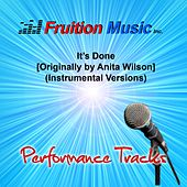 Play & Download It's Done (Originally Performed by Anita Wilson) [Instrumental Versions] by Fruition Music Inc. | Napster