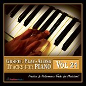 Gospel Play Along Tracks for Piano, Vol. 21 by Fruition Music Inc.