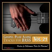 Gospel Play Along Tracks for Bass, Vol. 21 by Fruition Music Inc.