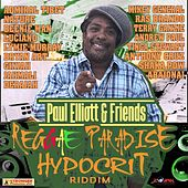 Play & Download Paul Elliot & Friends Reggae Paradise (Hypocrit Riddim) by Various Artists | Napster