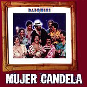 Play & Download Mujer Candela by Daiquiri | Napster