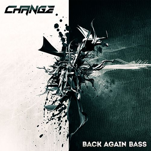 Play & Download Back Again Bass by Change | Napster
