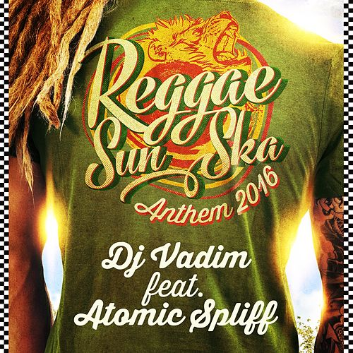 Play & Download Reggae Sun Ska Anthem 2016 by DJ Vadim | Napster