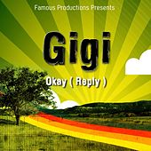 Play & Download Okay (Reply) by Gigi | Napster