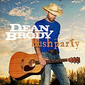 Play & Download Bush Party by Dean Brody | Napster