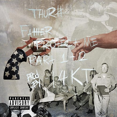 Father Protect Me, Pt.1 and Pt. 2 by Thurz