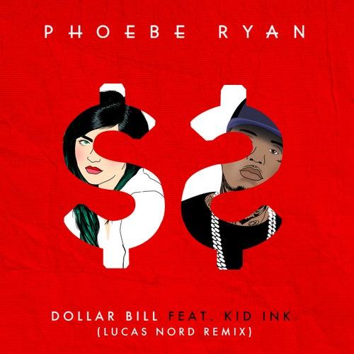 Dollar Bill (Lucas Nord Remix) by Phoebe Ryan