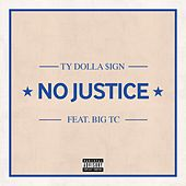 Play & Download No Justice (feat. Big TC) by Ty Dolla $ign | Napster