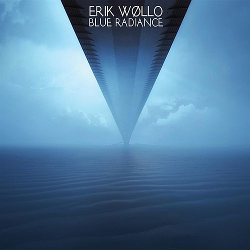 Play & Download Blue Radiance by Erik Wøllo | Napster
