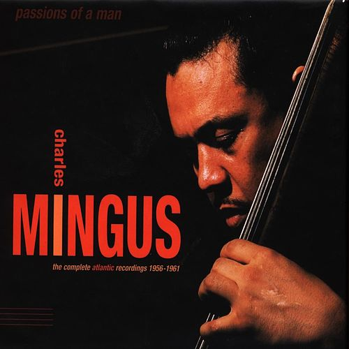 Play & Download Passions Of A Man: The... by Charles Mingus | Napster