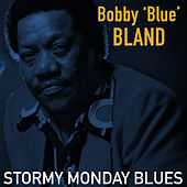 Stormy Monday Blues von Bobby Blue Bland