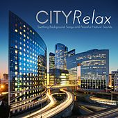 City Relax - Soothing Background Songs and Peaceful Nature Sounds for Mind, Body & Spirit Connection by Relaxing Music Orchestra