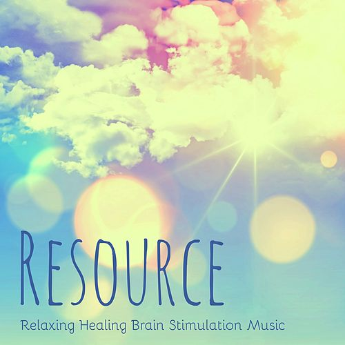 Play & Download Resource - Relaxing Healing Brain Stimulation Music to Reduce Stress and Chakra Therapy, Instrumental New Age Natural Sounds by Relaxation Masters | Napster