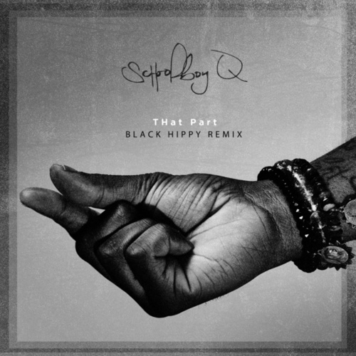 Play & Download THat Part (Black Hippy Remix) by Schoolboy Q | Napster