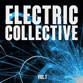 Play & Download Electric Collective, Vol. 1 by Various Artists | Napster