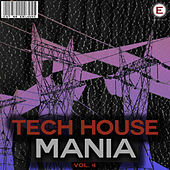 Play & Download Tech House Mania, Vol. 4 by Various Artists | Napster