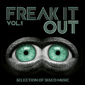 Freak It Out, Vol. 1 - Selection of Disco Music, Nu and Italo Disco by Various Artists