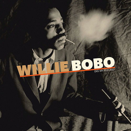 Dig My Feeling von Willie Bobo