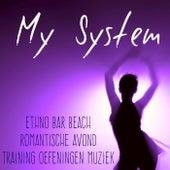 My System - Ethno Bar Beach Romantische Avond Training Oefeningen Muziek met Lounge Chill House Geluiden by Lounge Safari Buddha Chillout do Mar Café