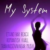 My System - Ethno Bar Beach Romantisk Kväll Träningsövningar Musik med Lounge Chill House Ljud by Lounge Safari Buddha Chillout do Mar Café