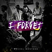 I Forget - Single by Machel Montano