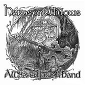 Play & Download Harps On Willows by All Saved Freak Band | Napster