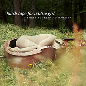 Play & Download These Fleeting Moments by Black Tape for a Blue Girl | Napster