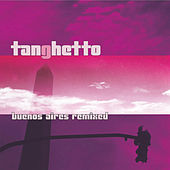 Play & Download Buenos Aires (Remixed) by Tanghetto | Napster