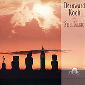 Play & Download Still Magic by Bernward Koch | Napster