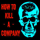 Play & Download How to Kill a Company by Paul Taylor | Napster