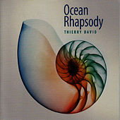 Play & Download Ocean Rhapsody by Thierry David | Napster