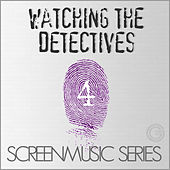 ScreenMusic Series - Watching The Detectives, Vol. 4 by Various Artists