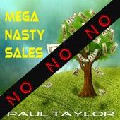 Play & Download Mega Nasty Sales: No No No by Paul Taylor | Napster
