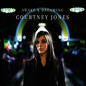 Play & Download Awake & Dreaming by Courtney Jones | Napster