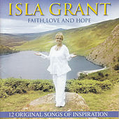 Faith, Love And Hope by Isla Grant