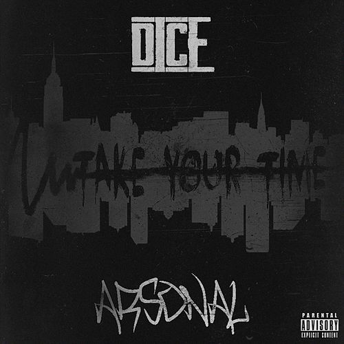 Play & Download Take Your Time (feat. Arsonal) by Dice | Napster
