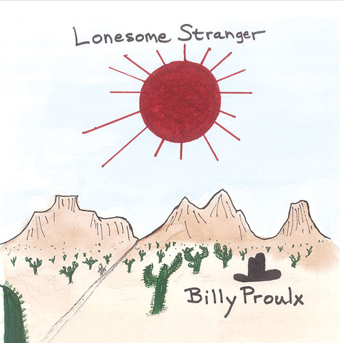 Play & Download Lonesome Stranger by Billy Proulx | Napster