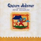 Play & Download Quiero Adorar by René González | Napster