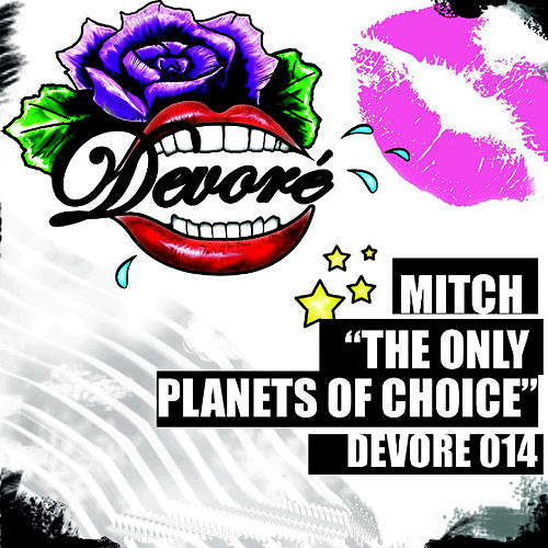 The Only Planets of Choice by Mitch