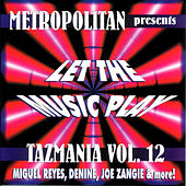 Play & Download Tazmania Vol. 12: Let the Music Play by Various Artists | Napster