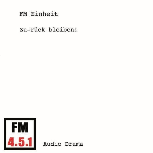 Zu-rück bleiben! (Hörspiel) by FM Einheit