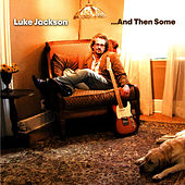 Play & Download ...And Then Some by Luke Jackson | Napster