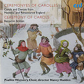 Ceremony of Carols by Psallite Women's Choir