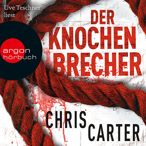 Play & Download Der Knochenbrecher (Ungekürzte Lesung) by Chris Carter | Napster