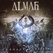 Play & Download Fragile Equality by Almah | Napster