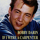 Play & Download If I Were a Carpenter by Bobby Darin | Napster
